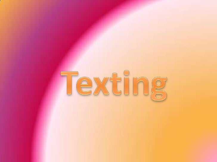 Texting<br />