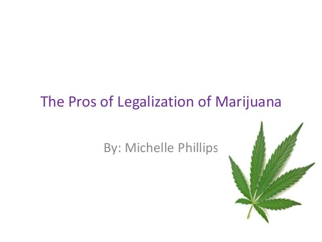 Marijuana Legalization Pros And Cons Essay