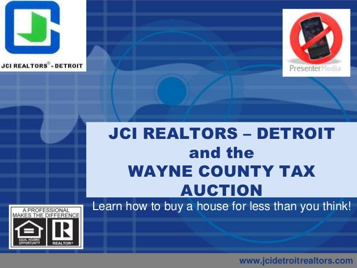 JCI REALTORS – DETROIT and theWAYNE COUNTY TAX AUCTION<br />Learn how to buy a house for less than you think! <br />