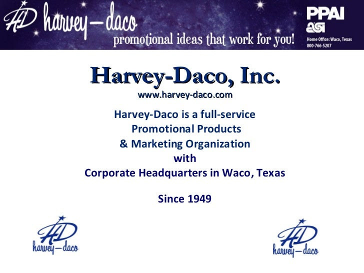 Harvey-Daco, Inc.         www.harvey-daco.com     Harvey-Daco is a full-service        Promotional Products      & Marketi...