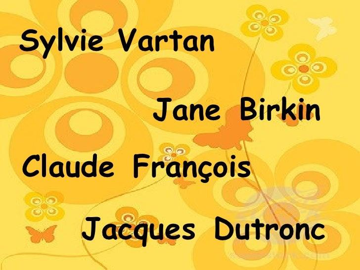 Sylvie Vartan Jane   Birkin Claude   François Jacques   Dutronc