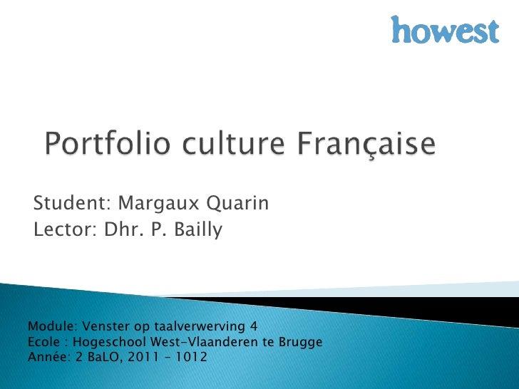 Student: Margaux QuarinLector: Dhr. P. BaillyModule: Venster op taalverwerving 4Ecole : Hogeschool West-Vlaanderen te Brug...