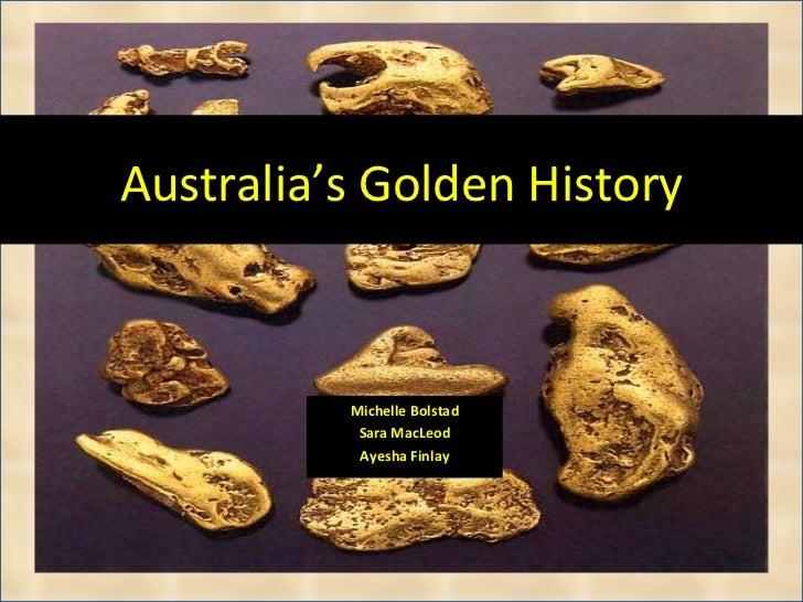 Australia's Golden History Michelle Bolstad Sara MacLeod Ayesha Finlay