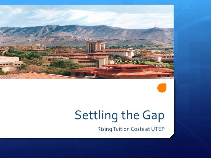 Settling the Gap<br />Rising Tuition Costs at UTEP<br />