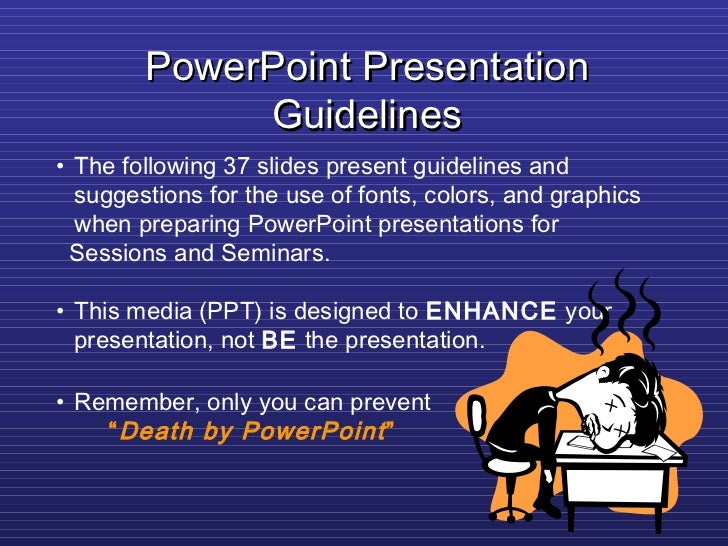 PowerPoint Presentation             Guidelines• The following 37 slides present guidelines and  suggestions for the use of...