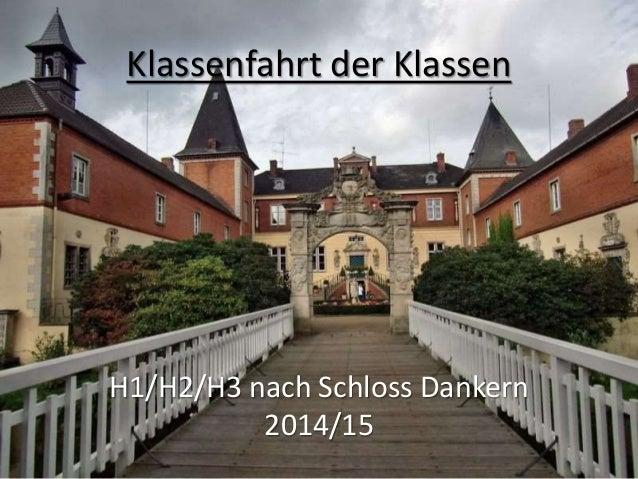 Klassenfahrt der Klassen H1/H2/H3 nach Schloss Dankern 2014/15