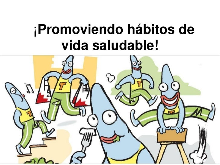 ¡Promoviendo hábitos de    vida saludable!