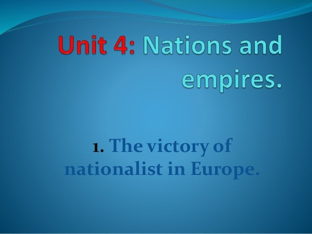 1. The victory of nationalist in Europe.