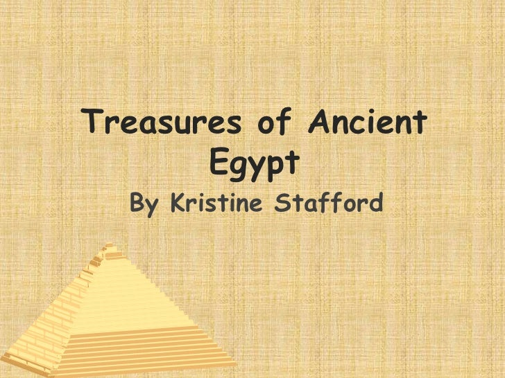 Treasures of Ancient Egypt<br />By Kristine Stafford<br />