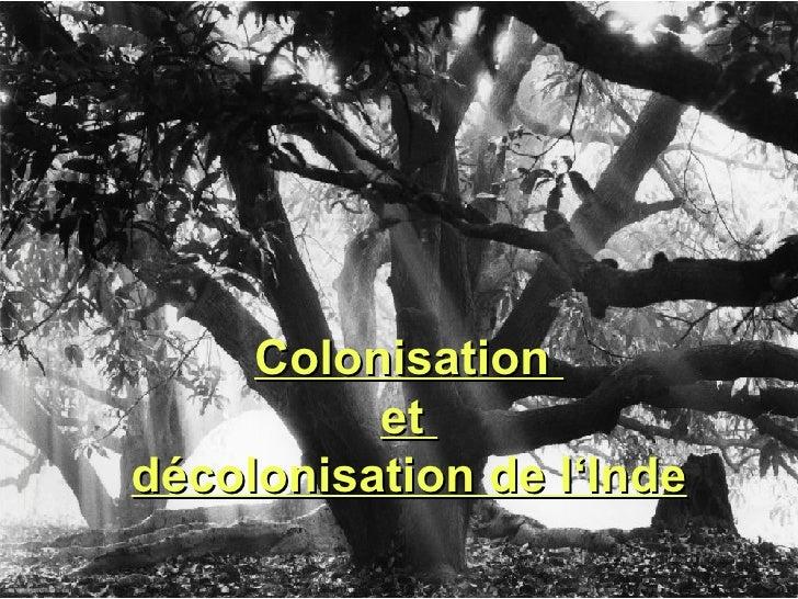 Colonisation  et  décolonisation de l'Inde