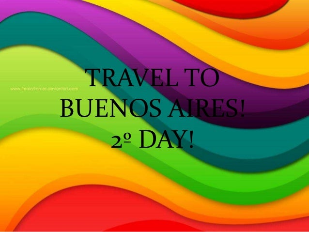 TRAVEL TO BUENOS AIRES!