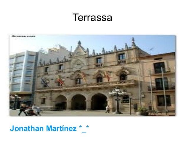TerrassaJonathan Martínez *_*