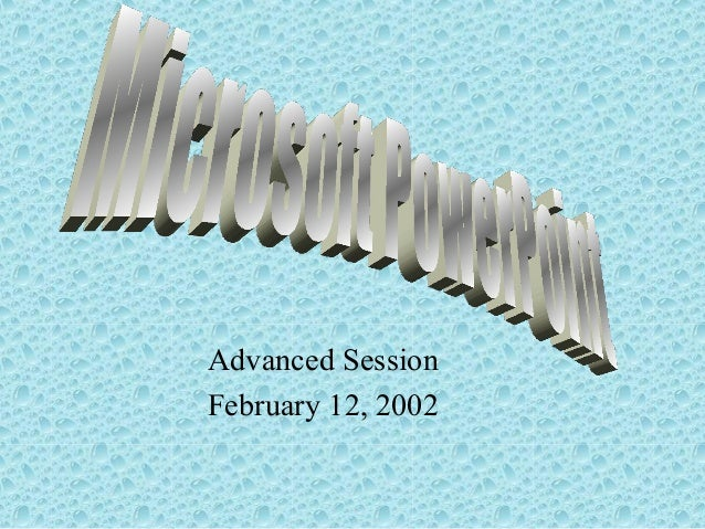 Advanced Session February 12, 2002