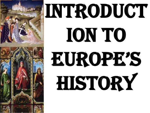 Introduct ion to EuropE's History