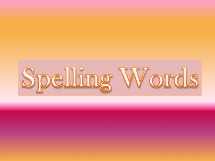 Spelling Words<br />