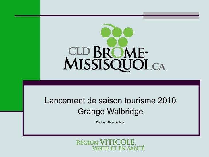Lancement de saison tourisme 2010 Grange Walbridge Photos : Alain Leblanc