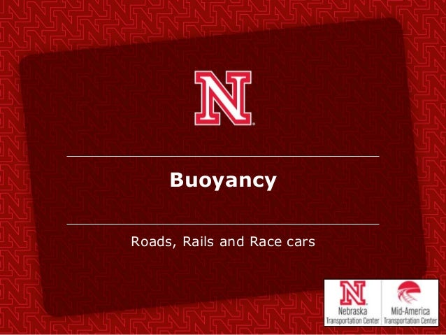 Buoyancy Roads, Rails and Race cars