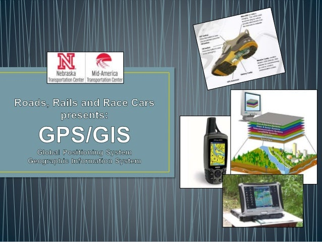 • GPS • Global Positioning System • GIS • Geographic Information System