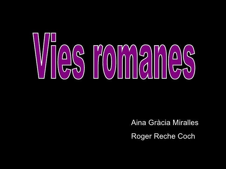 Vies romanes Aina Gràcia Miralles Roger Reche Coch