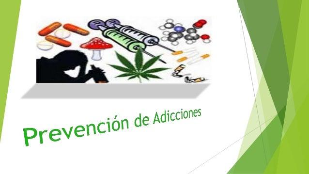 ¿Qué es una Adicción?  Toda adicción es una enfermedad cuyo proceso de desarrollo se compone de: 1. Dependencia psicológi...