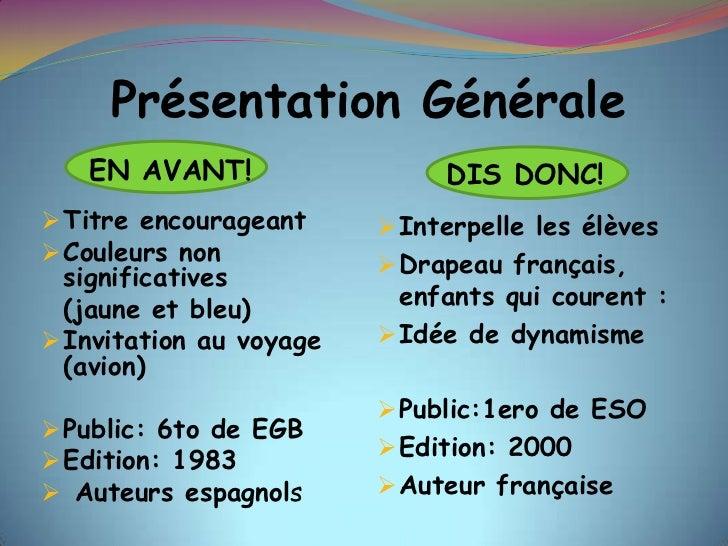 Présentation Générale<br />   EN AVANT!<br />DIS DONC!<br /><ul><li>Titre encourageant