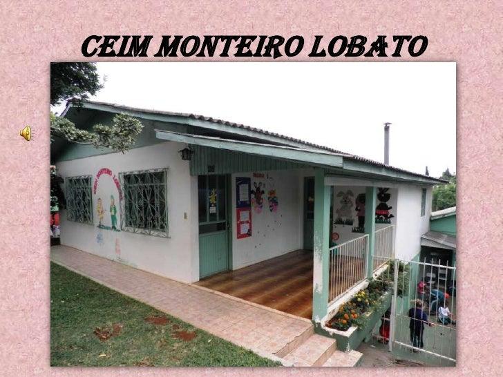 CEIM MONTEIRO LOBATO<br />