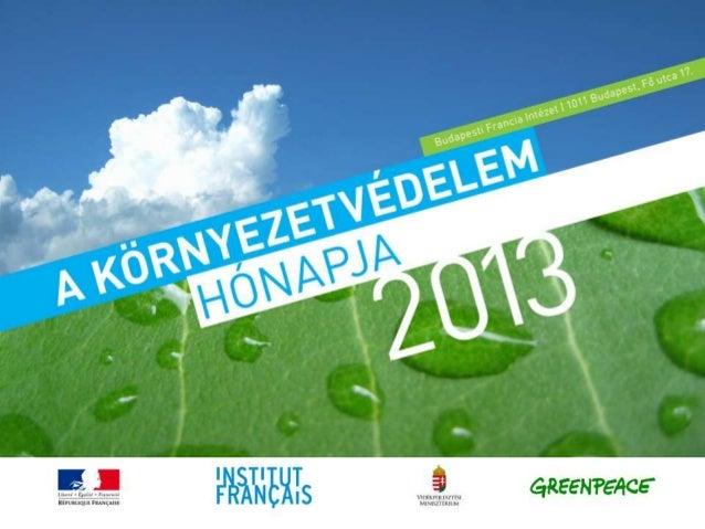 Mois de l'Environnement 2013 Institut Français  Környezetvédelem Hónapja 2013 Francia Intézet
