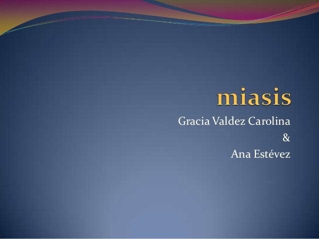 Gracia Valdez Carolina & Ana Estévez