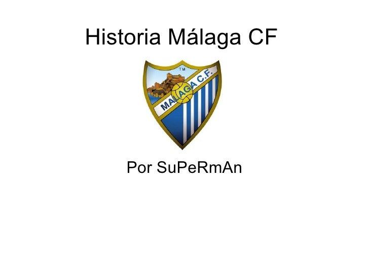 Historia Málaga CF Por SuPeRmAn