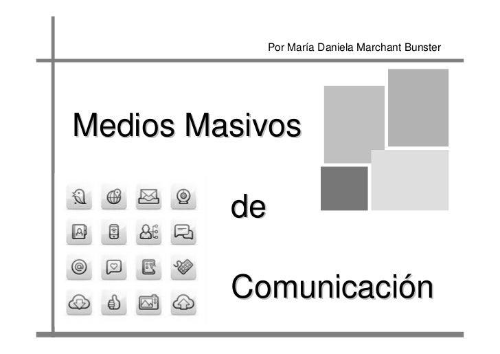 Por María Daniela Marchant BunsterMedios Masivos         de         Comunicación