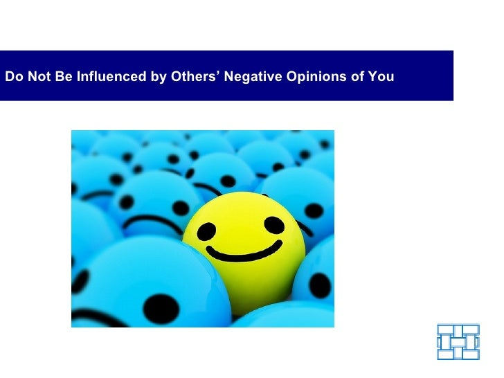 Do Not Be Influenced by Others' Negative Opinions of You