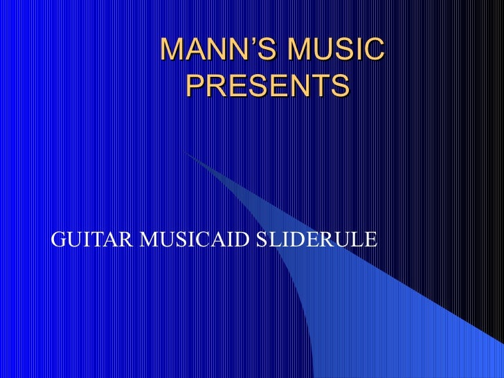 MANN'S MUSIC  PRESENTS GUITAR MUSICAID SLIDERULE