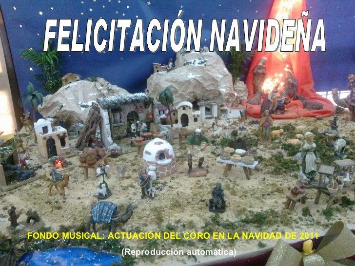 FELICITACIÓN NAVIDEÑA FONDO MUSICAL: ACTUACIÓN DEL CORO EN LA NAVIDAD DE 2011 (Reproducción automática)