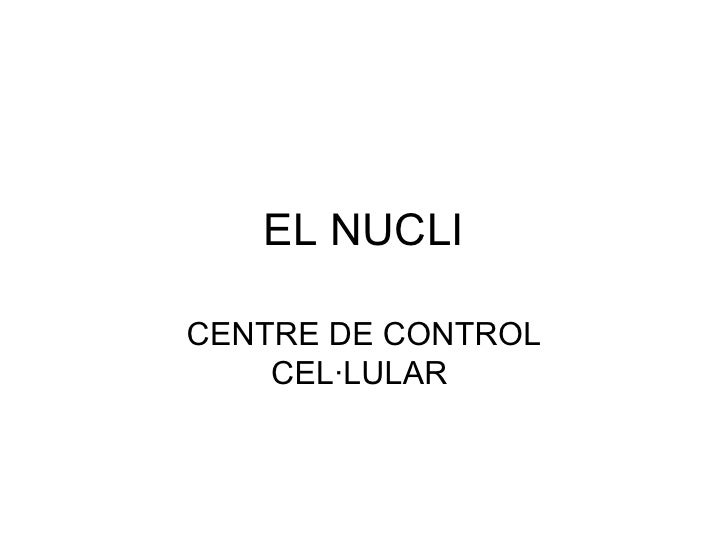 EL NUCLI CENTRE DE CONTROL CEL·LULAR