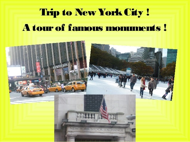 Trip to New York City !A tour of famous monuments !
