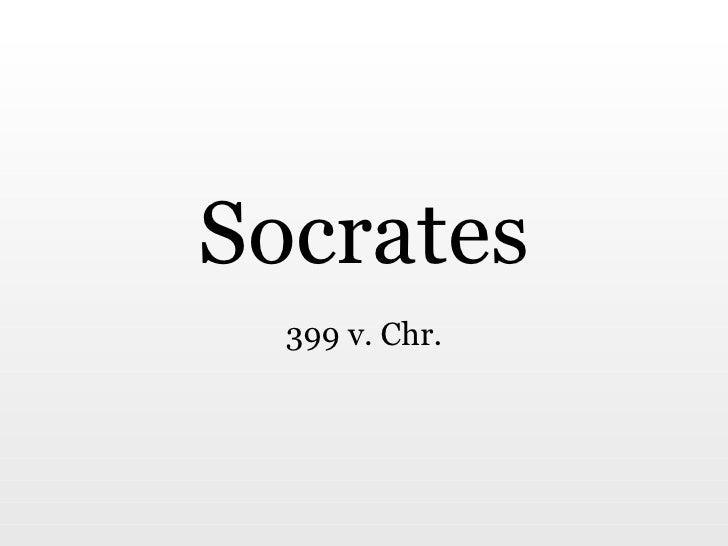 Socrates 399 v. Chr.