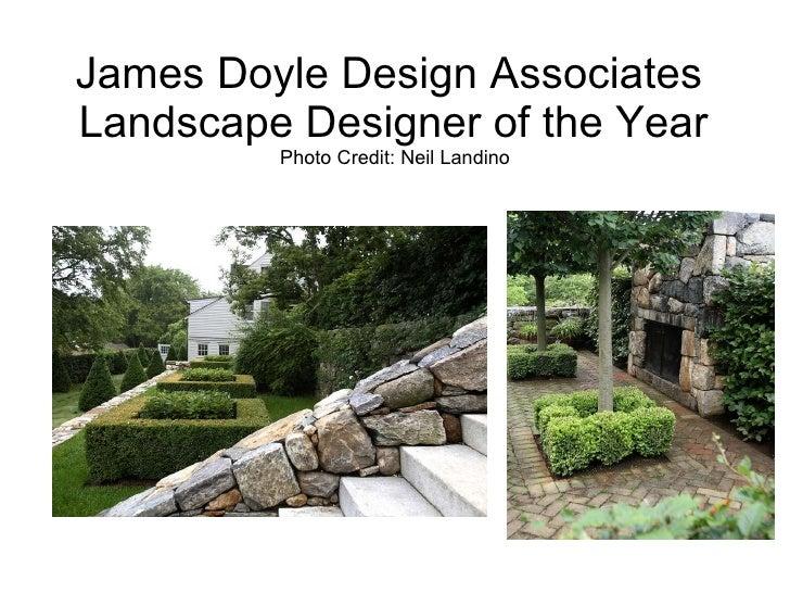 James Doyle Design Associates  Landscape Designer of the Year Photo Credit: Neil Landino