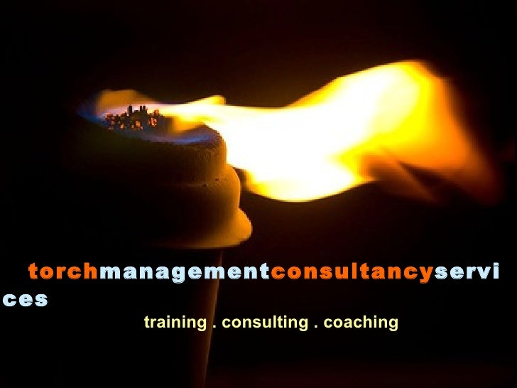 torch management consultancy services   training . consulting . coaching