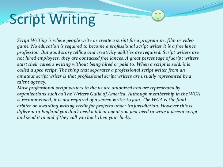 professional script writing The world of film is extremely competitive you may have the best movie idea of all time, but if your script isn't formatted correctly, there's a high chance it will never even get read follow these steps to maximize your chances of seeing your writing on the big screen understand what a.