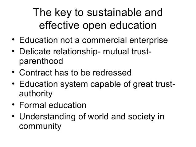 The key to sustainable and effective open education • Education not a commercial enterprise • Delicate relationship- mutua...