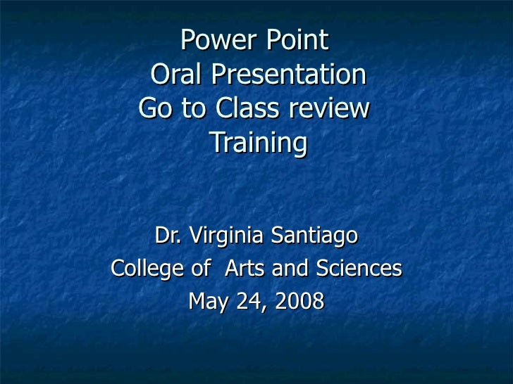 Power Point Oral Presentation Training May 2008