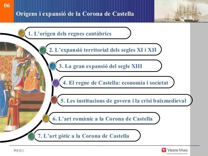 Orígens i expansió de la Corona de Castella 1. L'origen dels regnes cantàbrics 2. L'expansió territorial dels segles XI i ...