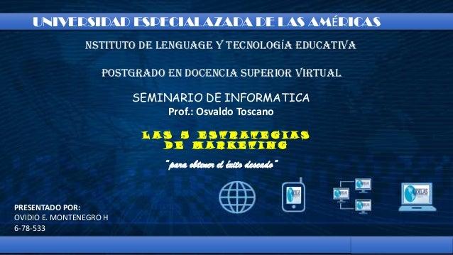 UNIVERSIDAD ESPECIALAZADA DE LAS AMÉRICAS NSTITUTO DE LENGUAGE Y TECNOLOGÍA EDUCATIVA POSTGRADO EN DOCENCIA SUPERIOR VIRTU...