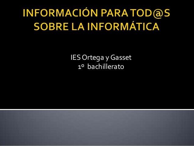 IES Ortega y Gasset  1º bachillerato