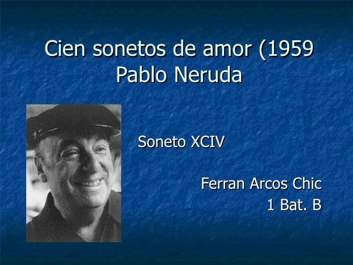 Cien sonetos de amor (1959 Pablo Neruda Soneto XCIV Ferran Arcos Chic 1 Bat. B