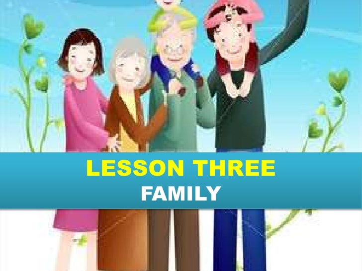LESSON THREE   FAMILY               1
