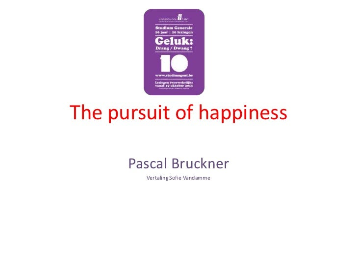 The pursuit of happiness      Pascal Bruckner        Vertaling Sofie Vandamme