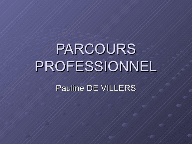 PARCOURS PROFESSIONNEL Pauline DE VILLERS