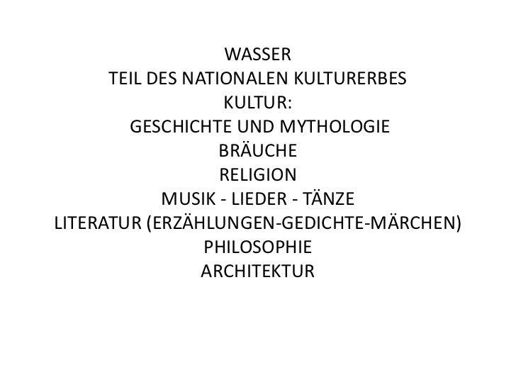 WASSER      TEIL DES NATIONALEN KULTURERBES                   KULTUR:        GESCHICHTE UND MYTHOLOGIE                   B...