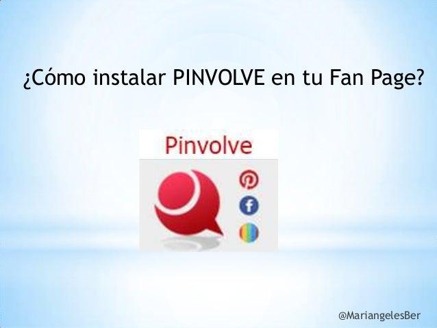 ¿Cómo instalar PINVOLVE en tu Fan Page?  @MariangelesBer